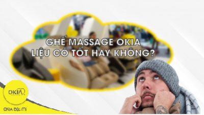 Ghế massage OKIA liệu có tốt như lời đồn?
