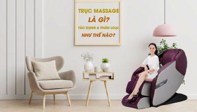 Trục massage là gì? Tác dụng và phân loại như thế nào?